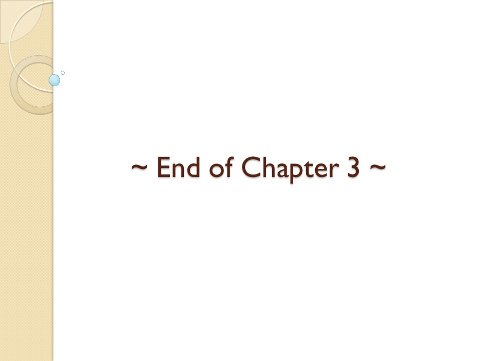~ End of Chapter 3 ~