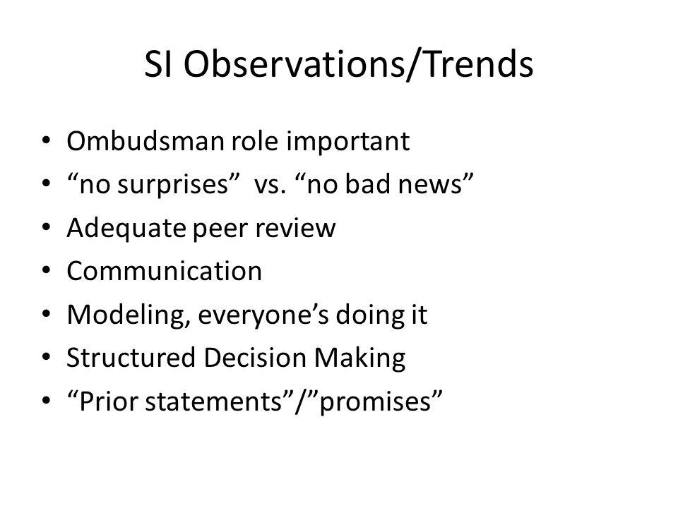 SI Observations/Trends Ombudsman role important no surprises vs.
