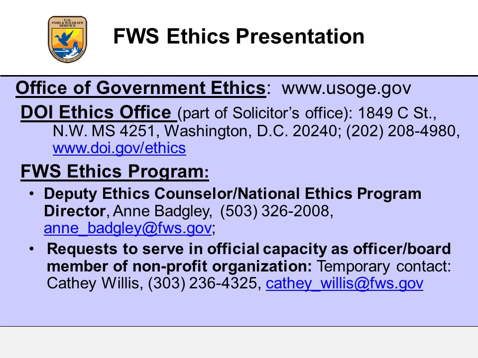 Office of Government Ethics: www.usoge.gov DOI Ethics Office (part of Solicitor's office): 1849 C St., N.W.