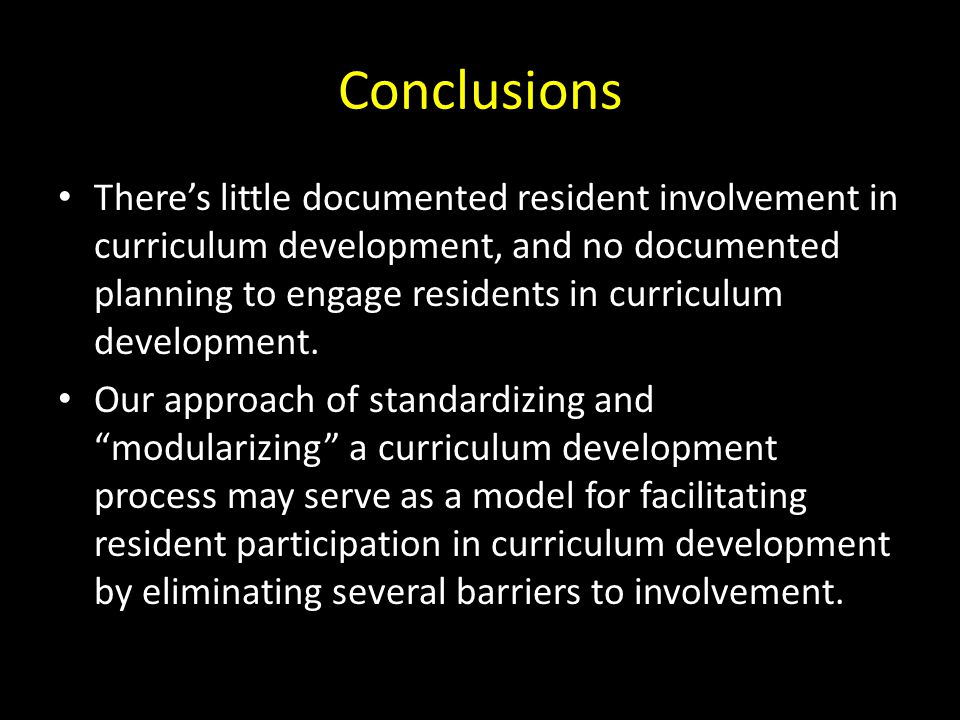Conclusions There's little documented resident involvement in curriculum development, and no documented planning to engage residents in curriculum development.