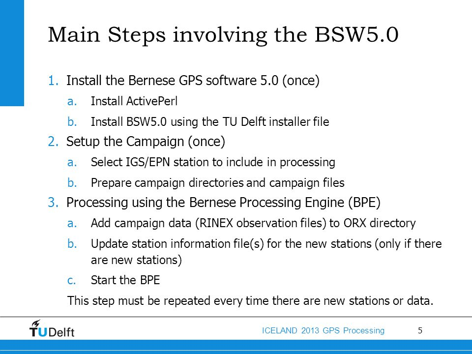 36 ICELAND 2013 GPS Processing Start BPE Process (again) Press ^Next to see next input panel