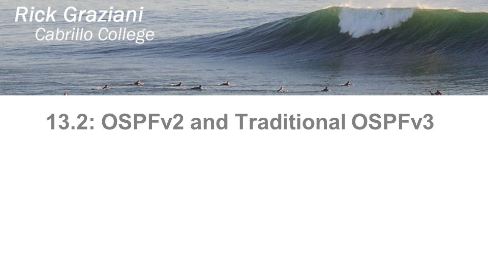 13.2: OSPFv2 and Traditional OSPFv3
