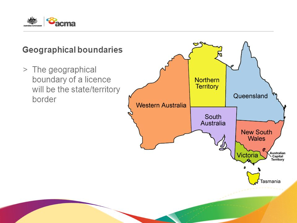 Geographical boundaries >The geographical boundary of a licence will be the state/territory border