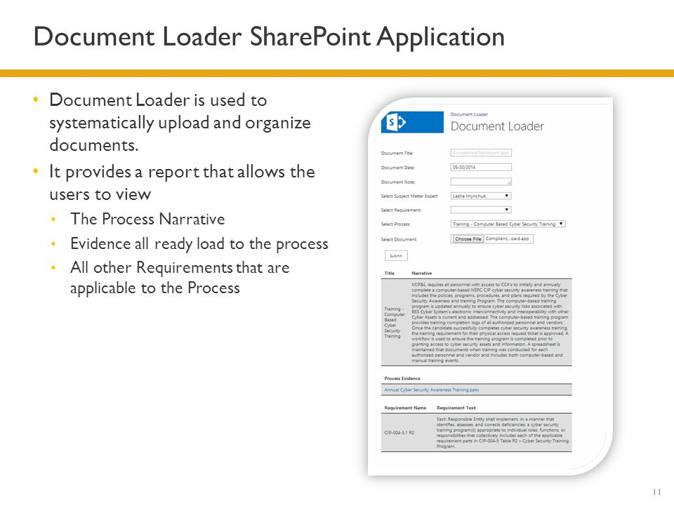 11 Document Loader SharePoint Application Document Loader is used to systematically upload and organize documents. It provides a report that allows th