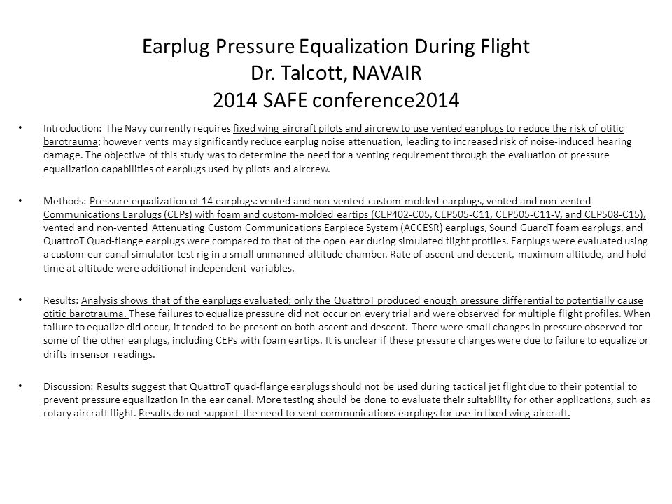 Earplug Pressure Equalization During Flight Dr. Talcott, NAVAIR 2014 SAFE conference2014 Introduction: The Navy currently requires fixed wing aircraft