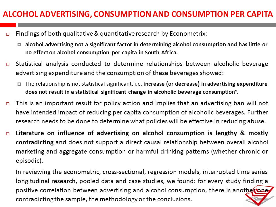 ALCOHOL ADVERTISING, CONSUMPTION AND CONSUMPTION PER CAPITA  Findings of both qualitative & quantitative research by Econometrix:  alcohol advertisi