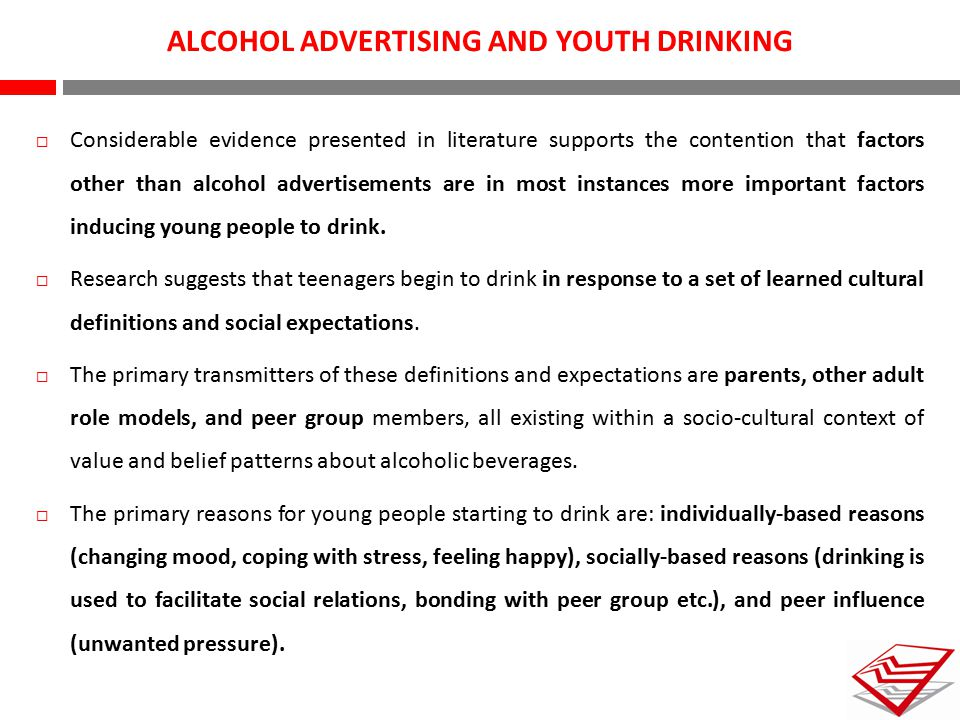 ALCOHOL ADVERTISING AND YOUTH DRINKING  Considerable evidence presented in literature supports the contention that factors other than alcohol adverti