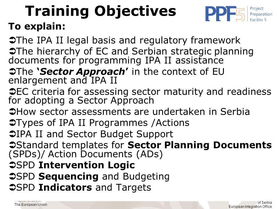 Project funded by The European Union Government of the Republic of Serbia European Integration Office AD Intervention Logic  Intervention logic shows how planned results and specific objectives will be achieved by sector action operations.