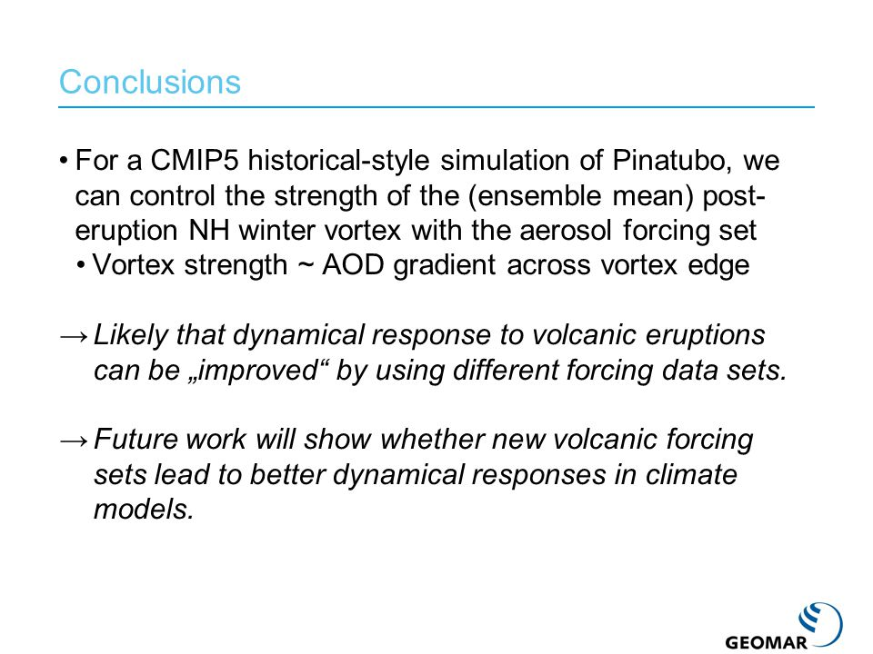 For a CMIP5 historical-style simulation of Pinatubo, we can control the strength of the (ensemble mean) post- eruption NH winter vortex with the aeros