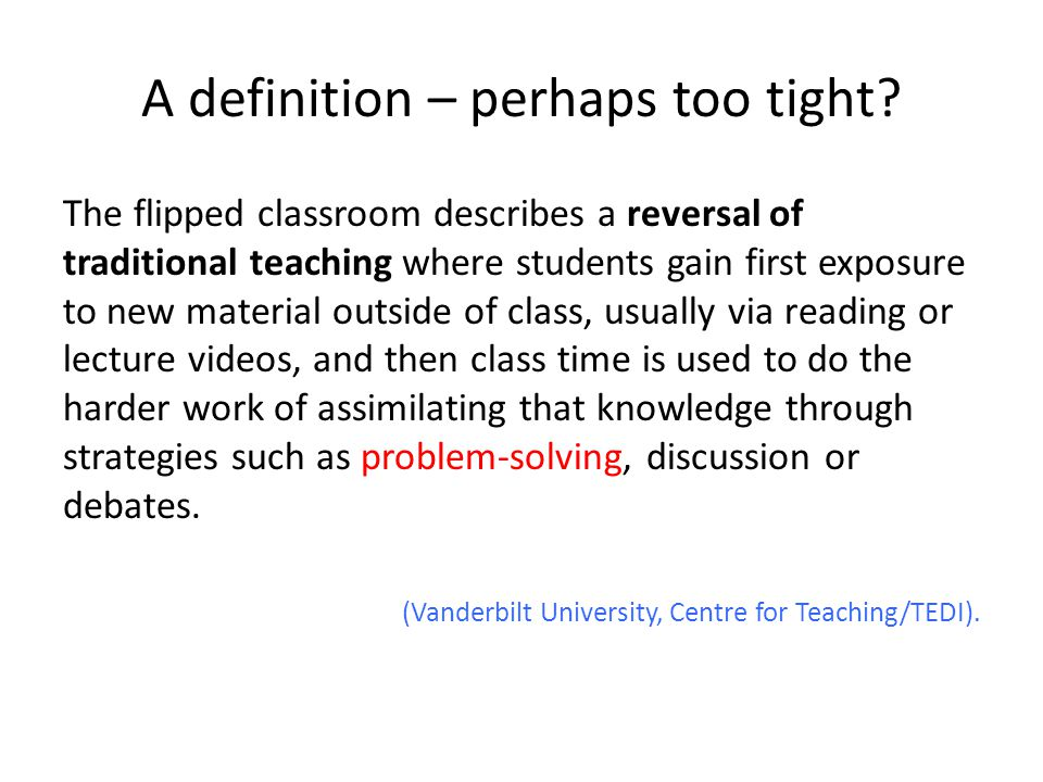 Question Why would YOU want to deploy a Flipped Classroom.
