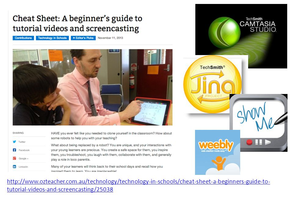 http://www.ozteacher.com.au/technology/technology-in-schools/cheat-sheet-a-beginners-guide-to- tutorial-videos-and-screencasting/25038