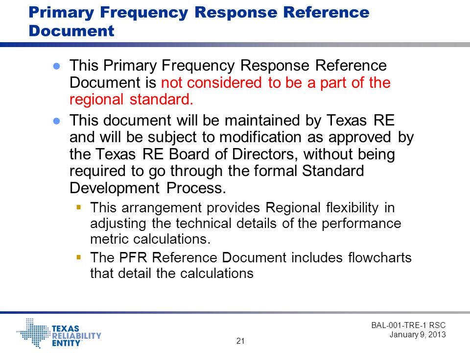 21 Primary Frequency Response Reference Document ●This Primary Frequency Response Reference Document is not considered to be a part of the regional standard.