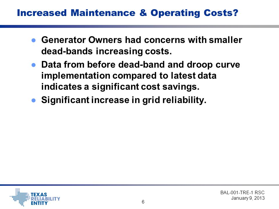 6 Increased Maintenance & Operating Costs.