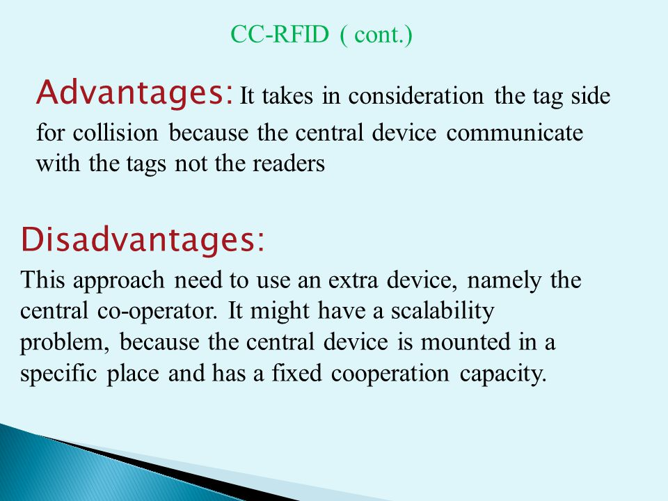 Disadvantages: This approach need to use an extra device, namely the central co-operator.