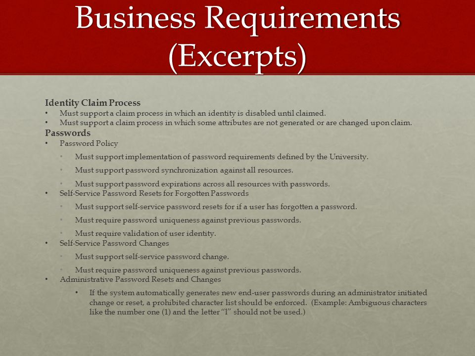 Business Requirements (Excerpts) Identity Claim Process Must support a claim process in which an identity is disabled until claimed.