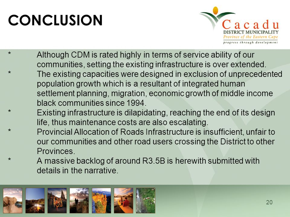 20 CONCLUSION *Although CDM is rated highly in terms of service ability of our communities, setting the existing infrastructure is over extended. *The