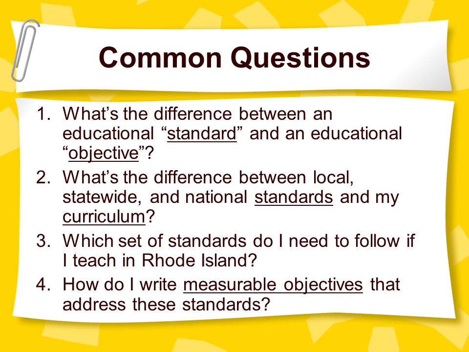 1.What's the difference between an educational standard and an educational objective .