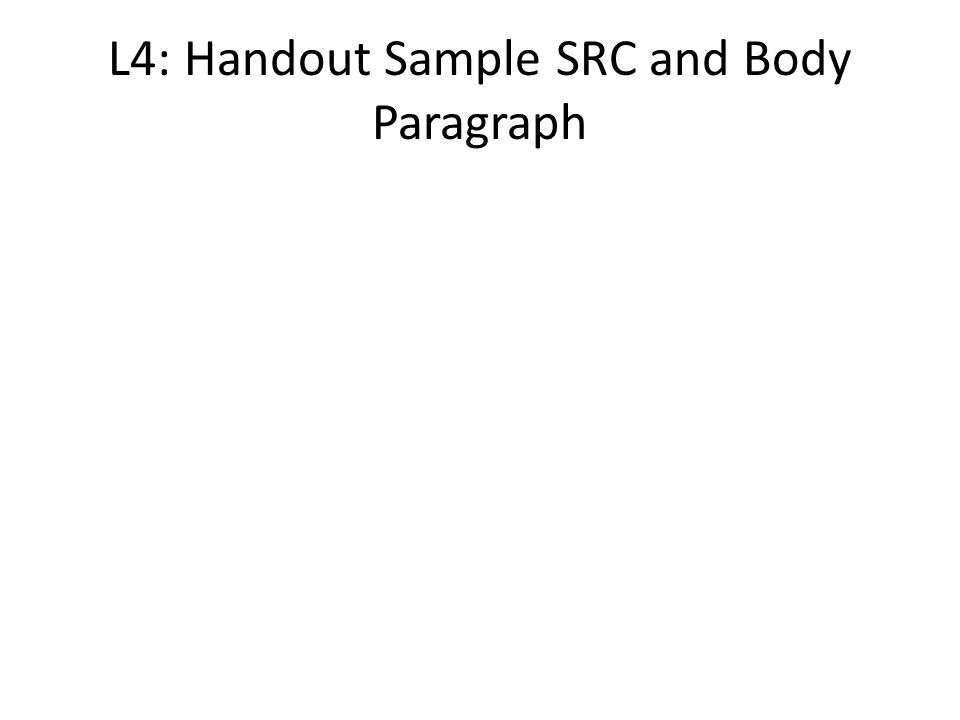 L4: Handout Sample SRC and Body Paragraph