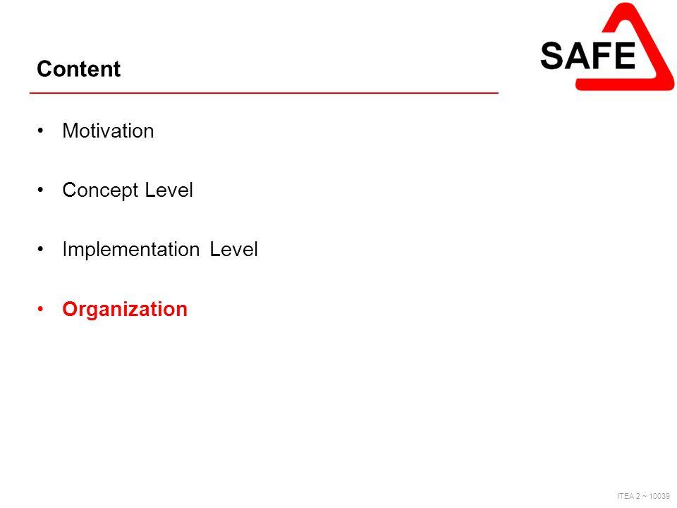 ITEA 2 ~ 10039 Content Motivation Concept Level Implementation Level Organization