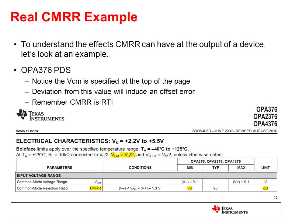 16 Real CMRR Example To understand the effects CMRR can have at the output of a device, let's look at an example.