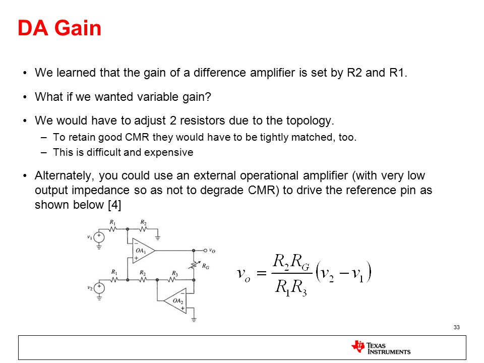 33 DA Gain We learned that the gain of a difference amplifier is set by R2 and R1.