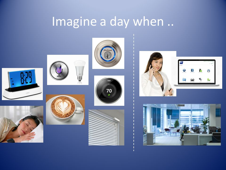 Imagine a day when..