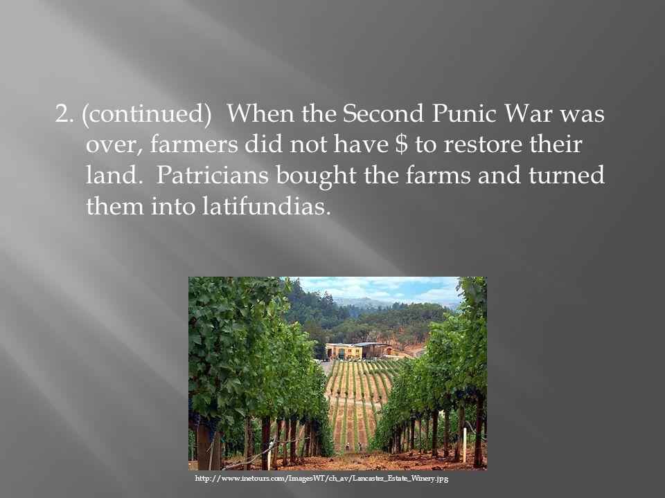 3.Slaves worked on the latifundias.