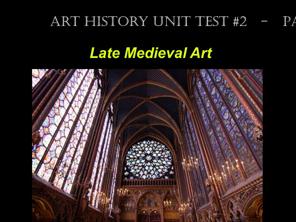 Late Medieval Art Art History Unit Test #2 - Part 4