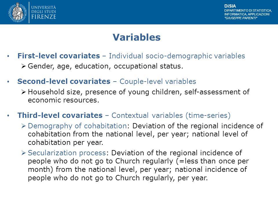 DiSIA DIPARTIMENTO DI STATISTICA, INFORMATICA, APPLICAZIONI GIUSEPPE PARENTI Variables First-level covariates – Individual socio-demographic variables  Gender, age, education, occupational status.