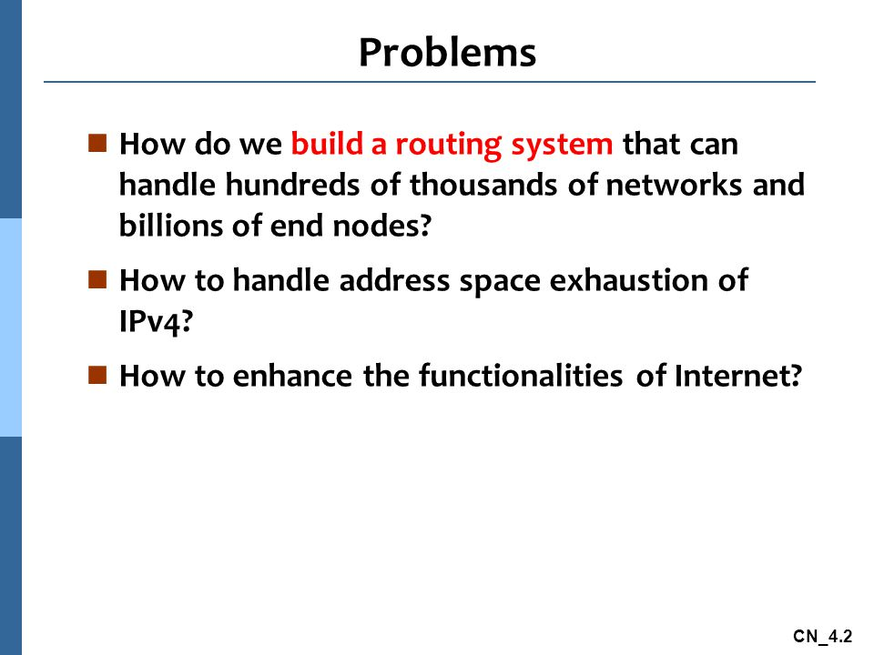 CN_4.33 Multicast Routing: Problem Statement n Goal: find a tree (or trees) connecting routers having local multicast group members l tree: not all paths between routers used l source-based: different tree from each sender to receivers l shared-tree: same tree used by all group members Shared treeSource-based trees