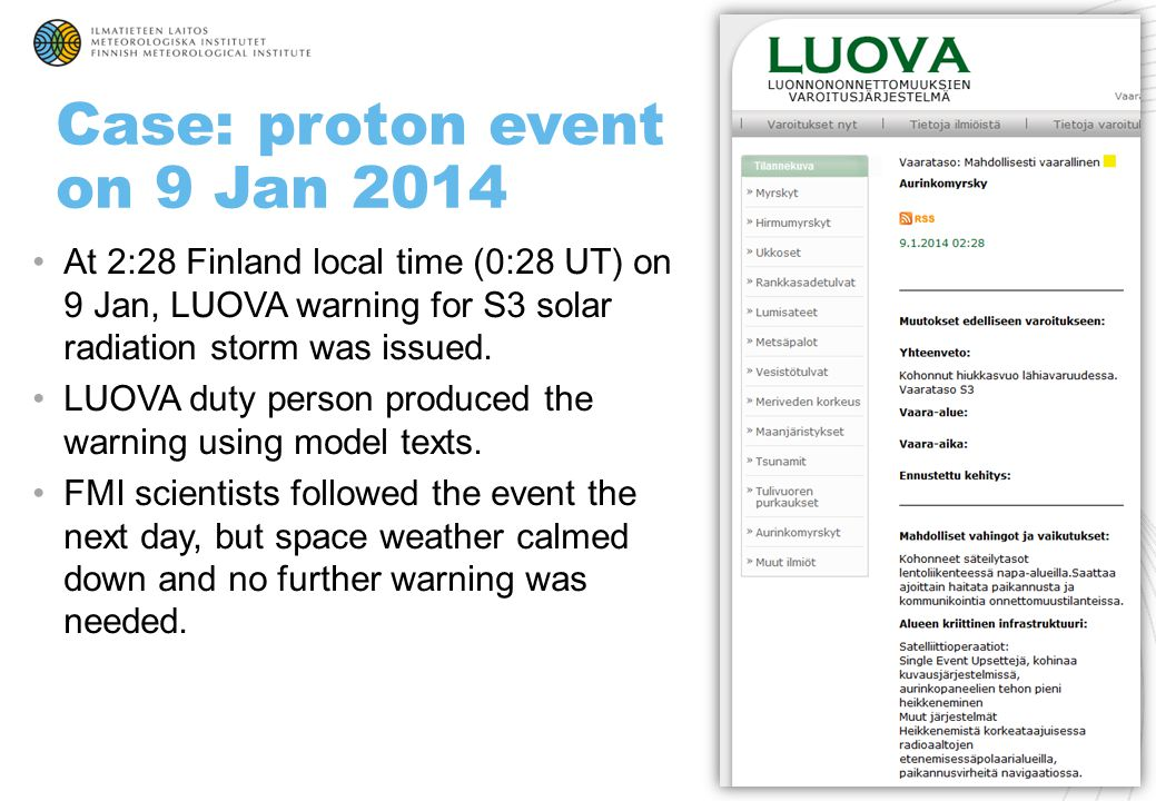 At 2:28 Finland local time (0:28 UT) on 9 Jan, LUOVA warning for S3 solar radiation storm was issued. LUOVA duty person produced the warning using mod