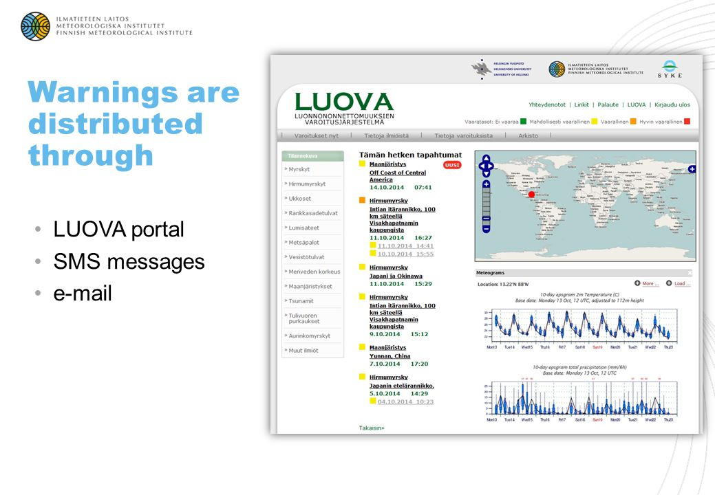 Warnings are distributed through LUOVA portal SMS messages e-mail