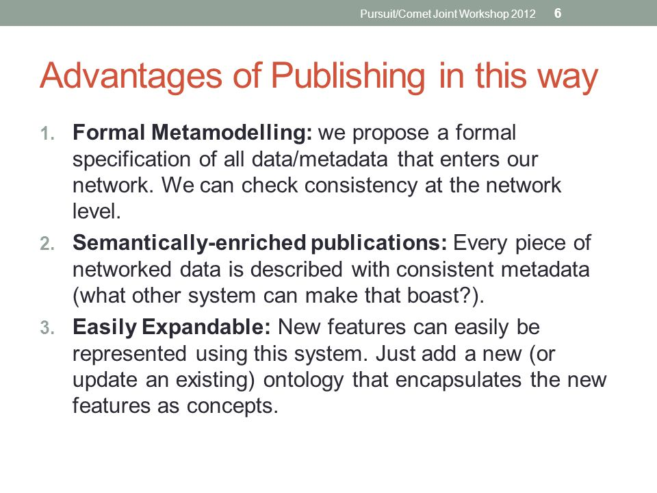 Pursuit/Comet Joint Workshop 2012 Advantages of Publishing in this way 1.