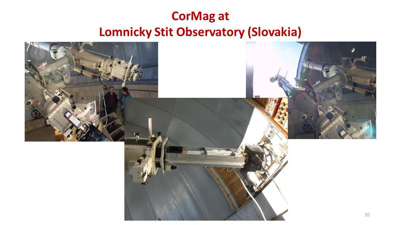 20 CorMag at Lomnicky Stit Observatory (Slovakia)