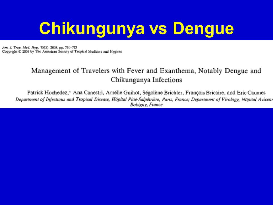 Chikungunya vs Dengue in History Carey DE ; Chikungunya and Dengue: A Case of Mistaken Identity.