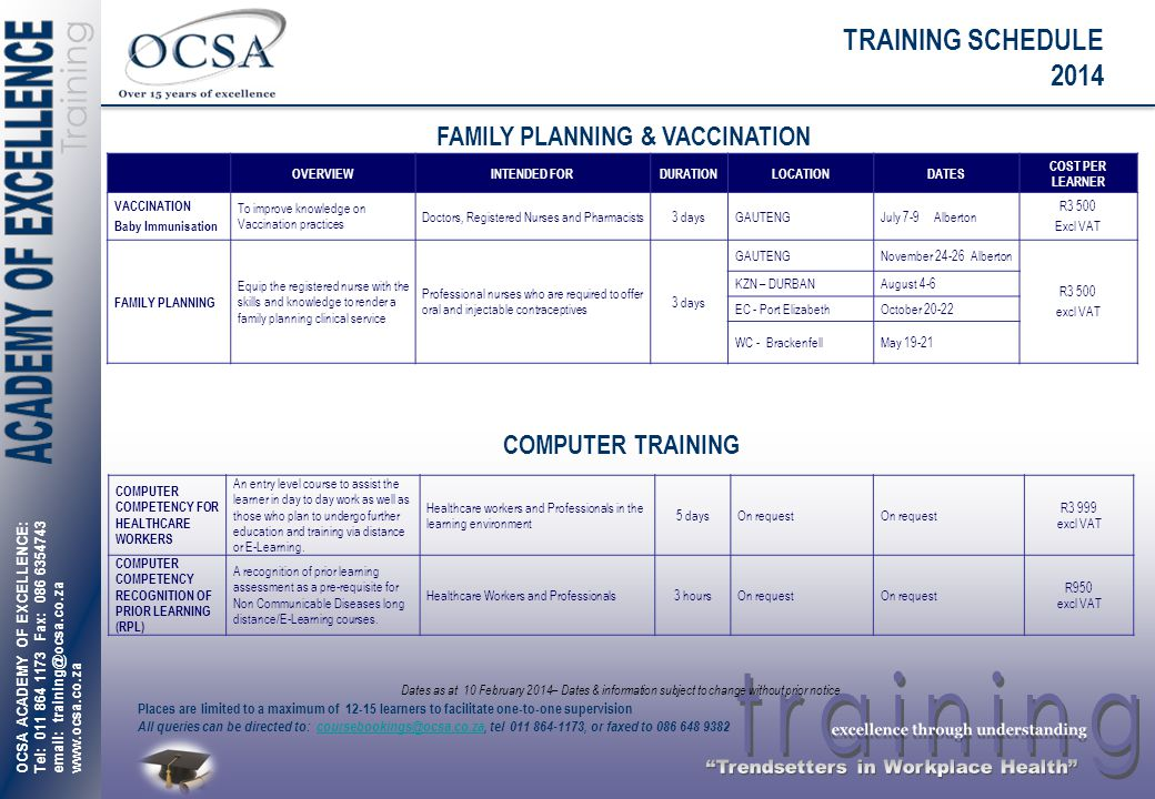 OCSA ACADEMY OF EXCELLENCE: Tel: 011 864 1173 Fax: 086 6354743 email: training@ocsa.co.za www.ocsa.co.za Training Places are limited to a maximum of 1