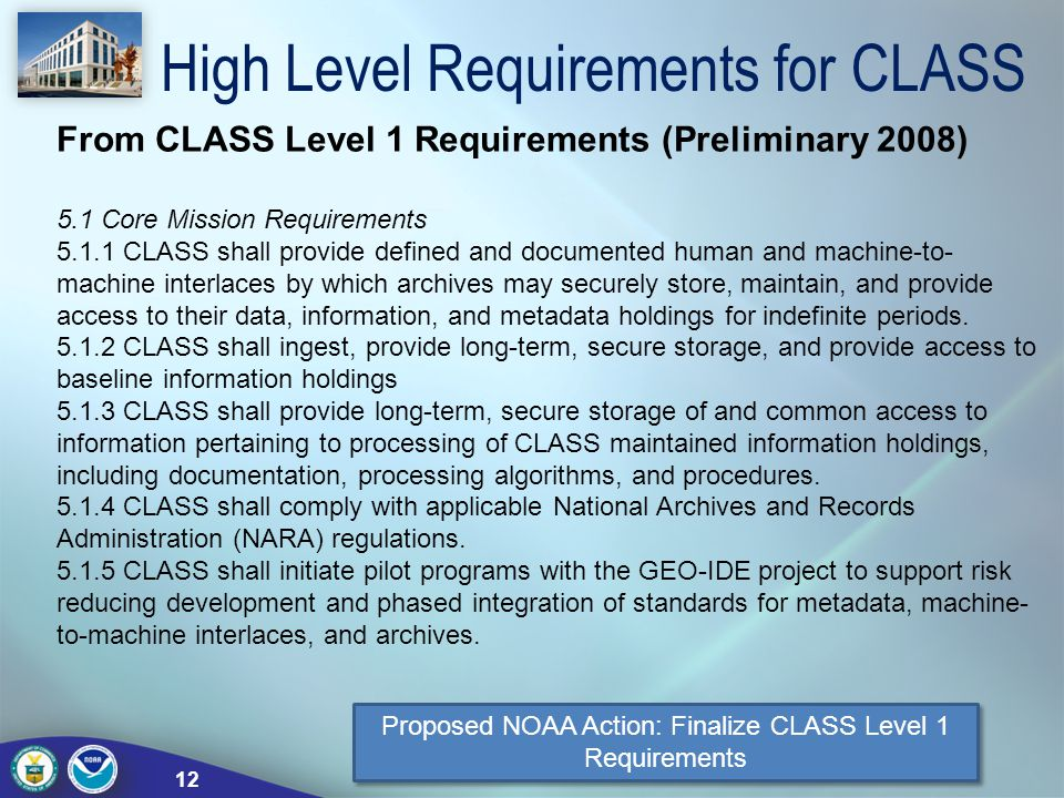 High Level Requirements for CLASS 5.1 Core Mission Requirements 5.1.1 CLASS shall provide defined and documented human and machine-to- machine interla