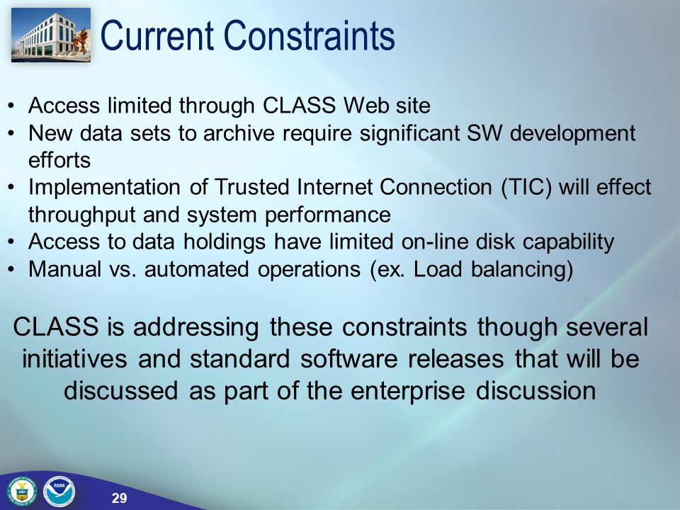 Current Constraints 29 Access limited through CLASS Web site New data sets to archive require significant SW development efforts Implementation of Tru