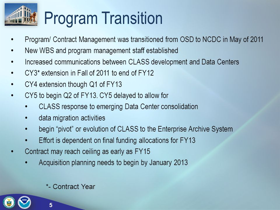Program Transition Program/ Contract Management was transitioned from OSD to NCDC in May of 2011 New WBS and program management staff established Incr