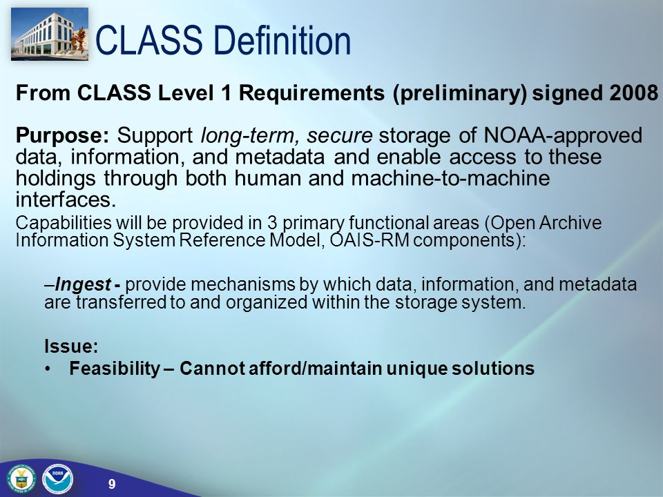 CLASS Definition Purpose: Support long-term, secure storage of NOAA-approved data, information, and metadata and enable access to these holdings throu