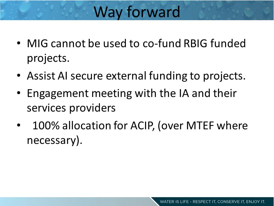 Way forward MIG cannot be used to co-fund RBIG funded projects.
