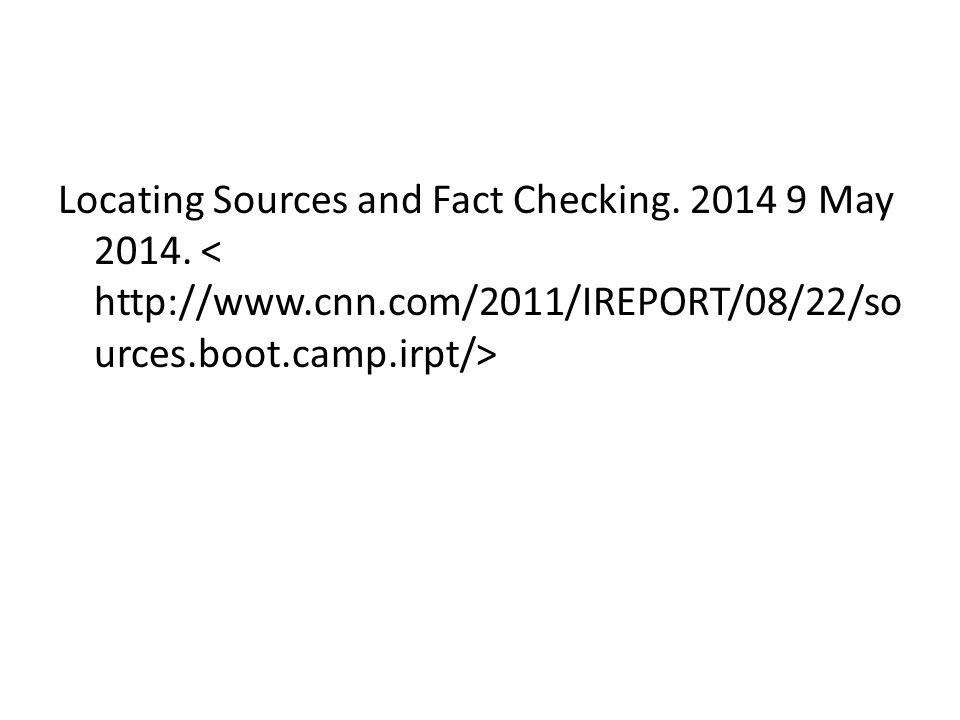 Locating Sources and Fact Checking. 2014 9 May 2014.