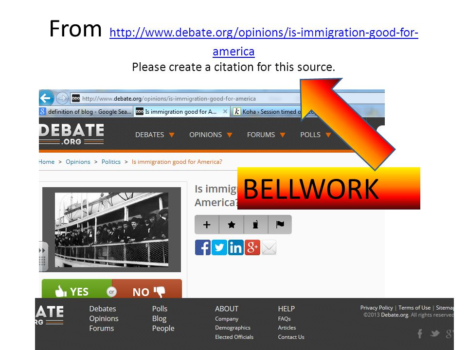 From http://www.debate.org/opinions/is-immigration-good-for- america Please create a citation for this source. http://www.debate.org/opinions/is-immig