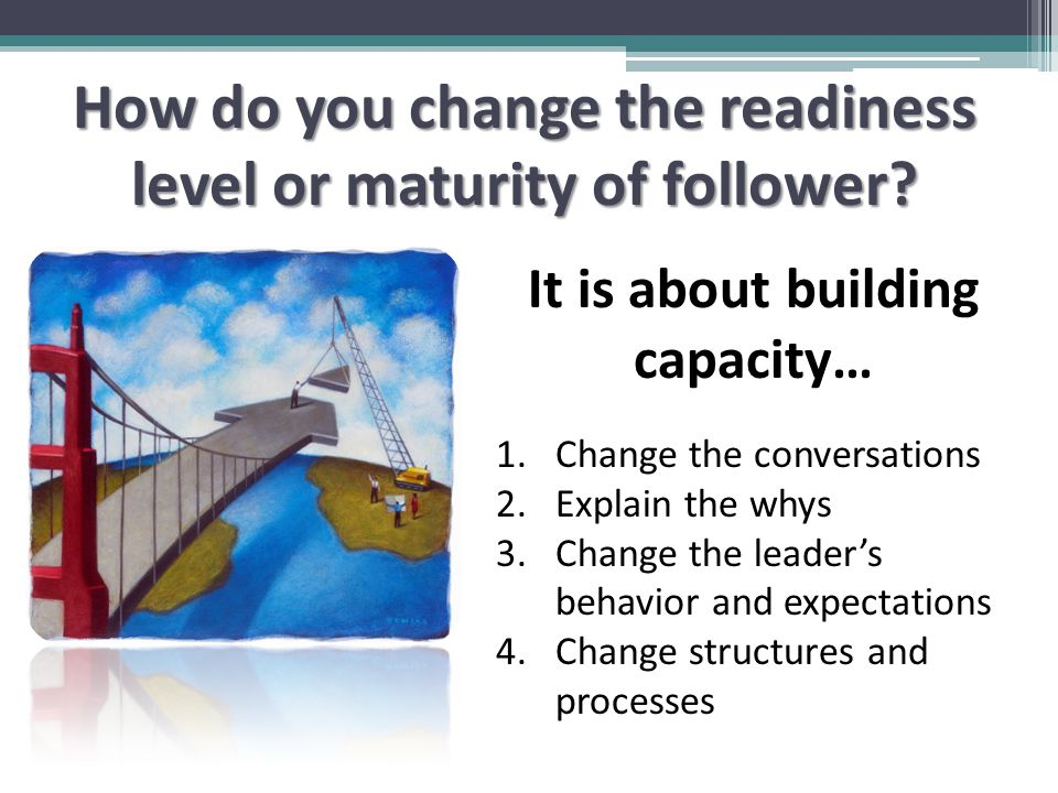 How do you change the readiness level or maturity of follower.