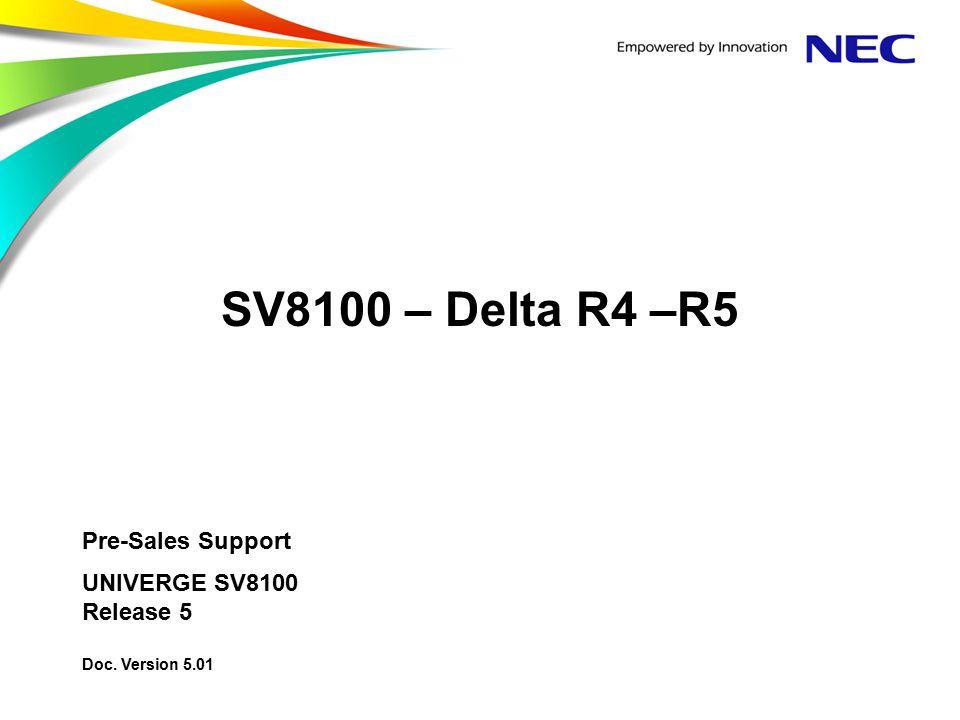 SV8100 Sales Support Training - Delta R3 – R4 © NEC Nederland B.V.