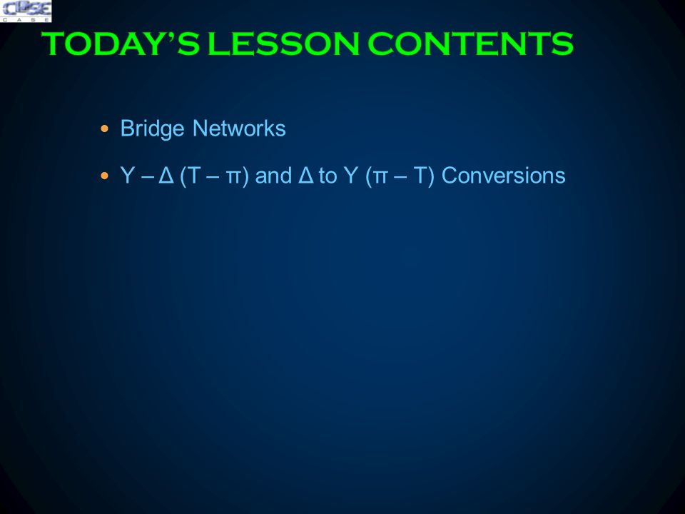 Bridge Networks Y – Δ (T – π) and Δ to Y (π – T) Conversions