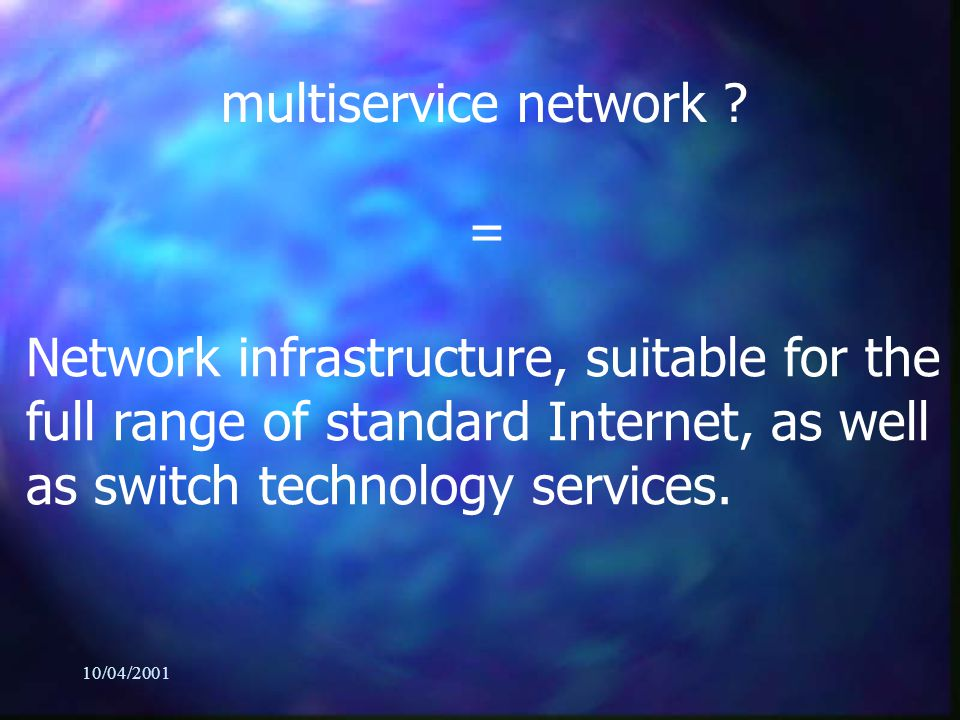 10/04/2001 multiservice network .