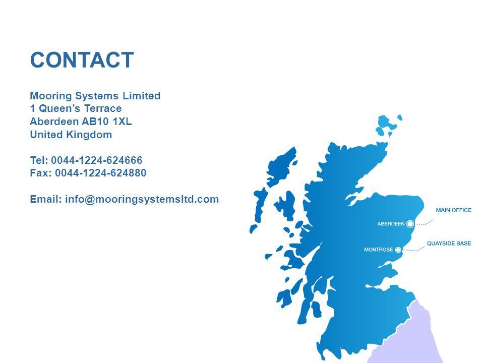 Mooring Systems Limited 1 Queen's Terrace Aberdeen AB10 1XL United Kingdom Tel: 0044-1224-624666 Fax: 0044-1224-624880 Email: info@mooringsystemsltd.c