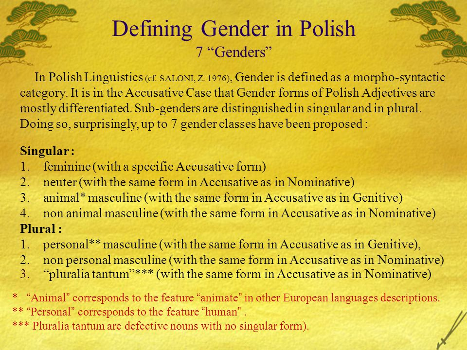 Defining Gender in Polish 5 Genders In fact, Saloni's theory derives from that of Mańczak, W.