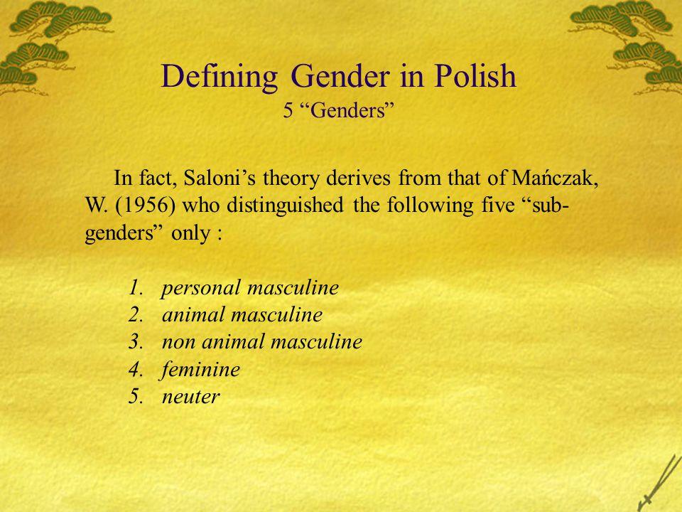 Comparing Theories of Polish Noun Categories in Grammar THEORIES GRAMMATICALIZED ATTRIBUTES Mańczak W.
